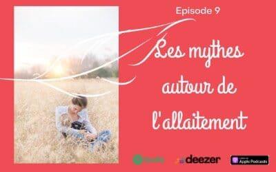 Episode 9 – Les mythes autour de l'allaitement