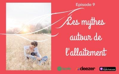 Image illustrant le podcast sur les Mythes autour de l'allaitement.